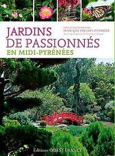Jardins de passionnés en Midi-Pyrénées - 96 pages - NEUF.
