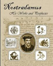 Nostradamus His Works and Prophecies: By Michel Nostradamus, Nostradamus