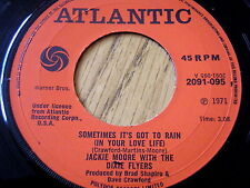 """JACKIE MOORE with the DIXIE FLYERS - SOMETIMES IT'S GOT TO RAIN  7"""" VINYL"""