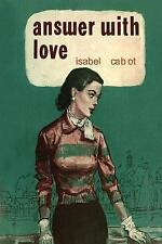 Answer with Love by Isabel Cabot (2013, Paperback)
