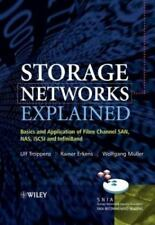 Storage Networks Explained : Basics and Application of Fibre Channel SAN, NAS...