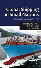Global Shipping in Small Nations : Nordic Experiences After 1960 (2011,...