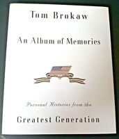 Tom Brokaw An Album of Memories Personal Histories from the Greatest Generation