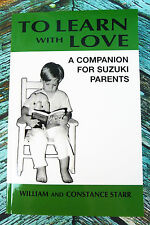 Brand New! TO LEARN WITH LOVE A Companion For Suzuki Parents Starr Book 0606