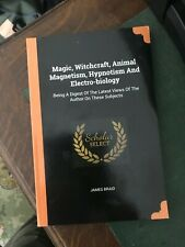magic,witchcraft,animal magnetism, hypnotism,and electro-biology, Occult book