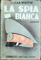 1941 Nicola Nikitin - LA SPIA BIANCA - Corbaccio dall'Oglio editore