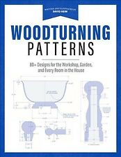 Woodturning Patterns : 80+ Designs for the Workshop, Garden, and Every Room i...