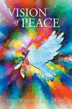 Vision of Peace by Waqar Pirzada (2015, Paperback)