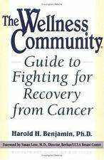 Wellness Community Guide to Fighting for Recovery from Cancer, Harold H. Benjami