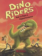 How To Rope A Giganotosaurus - Dare, Will - New Paperback
