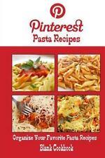 Pinterest Pasta Recipes Blank Cookbook (Blank Recipe Book) : Recipe Keeper...