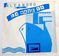 """ALEANDRO BALDI - LA NAVE VA - ALBERI - 45gg 7"""" NUOVO"""