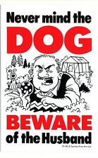 Never mind the DOG BEWARE of the Husband - Fun Advisory Sign