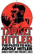 Target Hitler: The Plots To Kill Adolf Hiter. Hardcover 1992