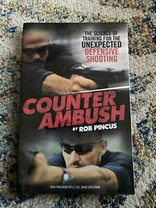 COUNTER AMBUSH: SCIENCE OF TRAINING FOR UNEXPECTED By Rob Pincus