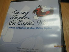 SOARING TOGETHER ON EAGLE'S WINGS - the DVD - Northern and Southern Christians..