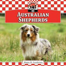 Australian Shepherds - Gunderson, Megan M. - New Library Book