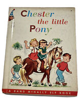 Vintage Rand McNally Elf Book ~ CHESTER THE LITTLE PONY  by Eman Gunder ~