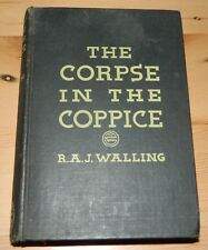 The Corpse in the Coppice. R.A.J. Walling. 1935
