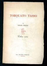NATALI GIULIO TORQUATO TASSO LA NUOVA ITALIA 1958 COLLANA CRITICA 66 I° EDIZ.