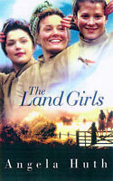 Huth, Angela, Land Girls, Paperback, Very Good Book