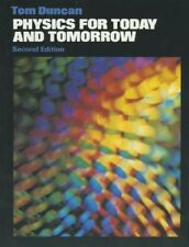 Physics for Today and Tomorrow-Tom Duncan