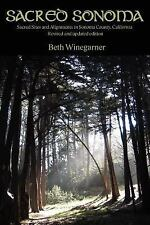 Sacred Sonoma: Sacred Sites and Alignments in Sonoma County, California (Revise