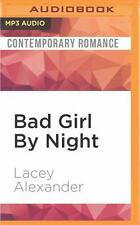 Bad Girl by Night : A H. O. T. Cops Novel by Lacey Alexander (2016, MP3 CD,...