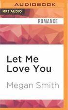 Love: Let Me Love You 4 by Megan Smith (2016, MP3 CD, Unabridged)