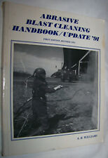 Abrasive Blast Cleaning Handbook Update '91 by A.B. Williams Paperback 1991