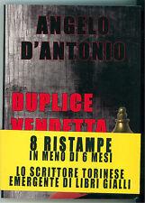 D'ANTONIO ANGELO DUPLICE VENDETTA SENECA 2010 NUOVE PROPOSTE GIALLI PRIMA ED.