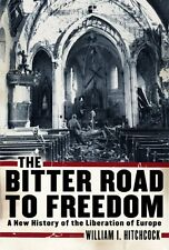 The Bitter Road to Freedom: A New History of the L