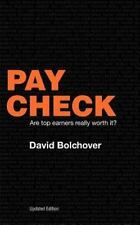 Pay Check: Are Top Earners Really Worth It? (Updated Edition) (Paperback or Soft