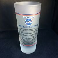 NASA Kennedy Space Center It's Only Rocket Science Tall 5 oz Shot Glass Frosted