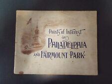 Points of Interest in Philadelphia and Fairmount Park - 1899