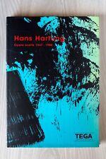 HANS HARTUNG - Opere scelte 1947 - 1988 - Galleria Tega Ed. - 2012 - 88 pag.