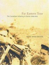 Far Eastern Tour: The Canadian Infantry in Korea, 1950-1953-ExLibrary