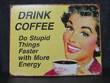 DRINK COFFEE Metal Sign kitchen energy decorative collect stupid things faster