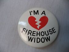 Button I'm A Firehouse Widow Fire Fighter Memorial Campaign Broken Heart