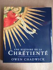 OWEN CHADWICK : UNE HISTOIRE DE LA CHRETIENTE.Ed CERF 1996. EGLISE CHRISTIANISME