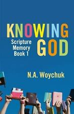 Knowing God : Scripture Memory Programme by N. A. Woychuk (2012, Paperback)