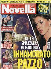 Novella 2016 52#Belen Rodriguez-Stefano De Martino,Emma Marrone,Chiara Francini