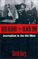 Red Blood and Black Ink: Journalism in the Old West, , Dary, David, Very Good, 1