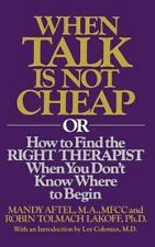 When Talk is Not Cheap: Or How to Find the Right Therapist When You Don't Know