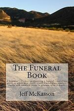 The Funeral Book : A Beginner's Primer on Planning a Funeral, Cremation,...