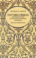 Pattern Design [Dover Art Instruction] [ Archibald H. Christie ] Used - Good