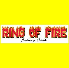 RING OF FIRE  Bumper Sticker  Remember Johnny Cash (BUY 2 GET 1 FREE)
