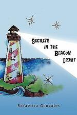 Secrets in the Beacon Light by Rafaelita Gonzales (2011, Paperback)