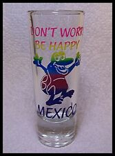 Shot Glass Don't Worry Be Happy Mexico Alligator Cruise Beach Resort Vacation 12
