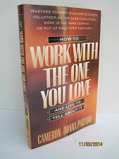 How To Work With The One You Love & Live To Tell About It by Cameron Partow